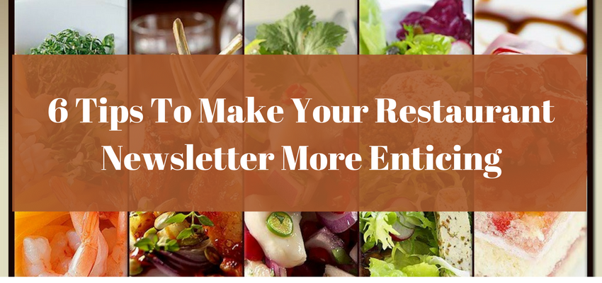 6 Tips To Make Your Restaurant Newsletter More Enticing