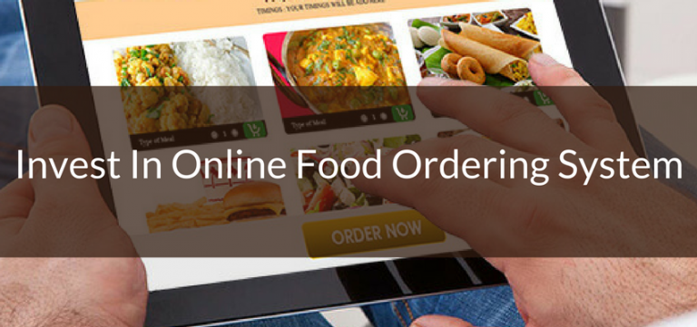 Why You Must Invest In Online Food Ordering System